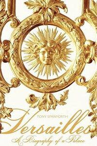 Versailles��_A_Biography_of_a_P