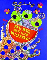 Bye-Bye��_Big_Bad_Bullybug��