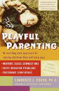 Playful Parenting: An Exciting New Approach to Raising Children That Will Help You Nurture Close Con PLAYFUL PARENTING Lawrence J. Cohen