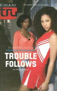Trouble_Follows��_An_Indigo_Nov