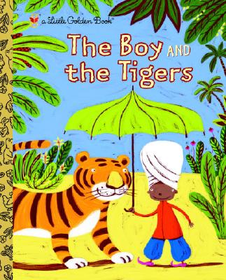 The Boy and the Tigers BOY & THE TIGERS (Little Golden Book) [ Helen Bannerman ]