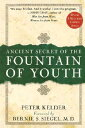 Ancient Secrets of the Fountain of Youth ANCIENT SECRETS OF THE FOUNTAI (Ancient Secret of the Fountain of Youth) [ Peter Ke..