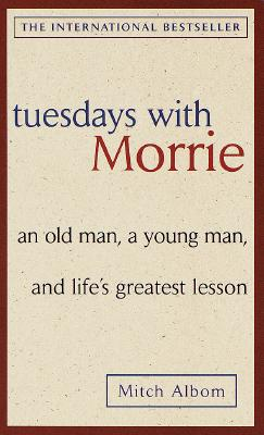 TUESDAYS WITH MORRIE(A)