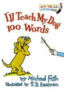 I'll Teach My Dog 100 Words ILL TEACH MY DOG 100 WORDS (Bright & Early Books(r))