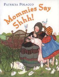 Mommies_Say_Shh��