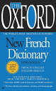 The Oxford New French Dictionary: Third Edition FRE-OXFORD NEW FRENCH DICT 3/E Oxford University Press