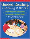 Guided Reading: Making It Work: Two Teachers Share Their Insights, Strategies, and Lessons for Helpi