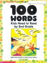 100 Words Kids Need to Read by 2nd Grade: Sight Word Practice to Build Strong Readers 100 WRDS NEED TO READ BY GRD 2 Scholastic Inc