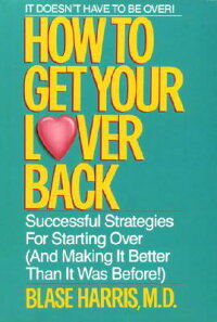 How to get your lover back successful strategies for starting over