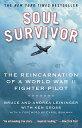 Soul Survivor: The Reincarnation of a World War II Fighter Pilot [ Bruce Leining...