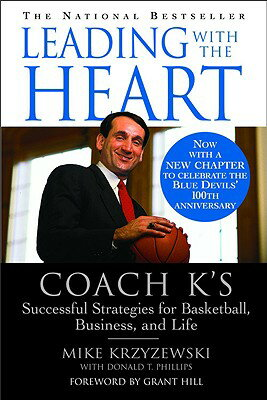 Leading with the Heart: Coach K''s Successful Strategies for Basketball, Business, and Life