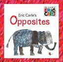 ERIC CARLE'S OPPSITES(P) [ ERIC CARLE ]