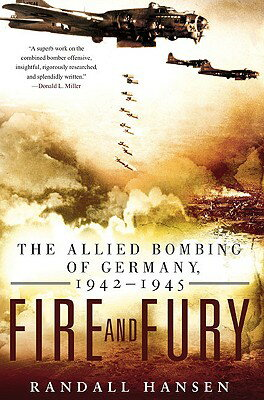 Fire and Fury: The Allied Bombing of Germany 1942-1945 FIRE & FURY [ Randall Hansen ]