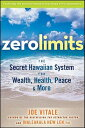 Zero Limits: The Secret Hawaiian System for Wealth, Health, Peace, and More[洋書]
