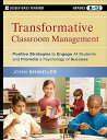 Transformative Classroom Management: Positive Strategies to Engage All Students and Promote a Psycho TRANSFORMATIVE CLASSROOM MGMT (Jossey-Bass Teacher) [ John Shindler ]