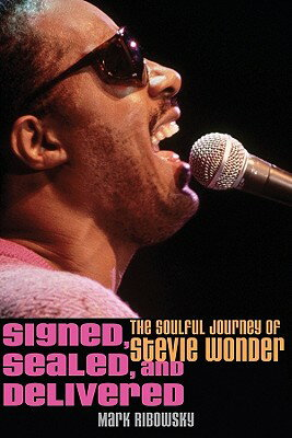Signed, Sealed, and Delivered: The Soulful Journey of Stevie Wonder SIGNED SEALED & DELIVERED [ Mark Ribowsky ]