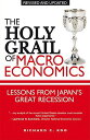 The Holy Grail of Macroeconomics: Lessons from Japans Great Recession[洋書]