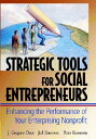 Strategic Tools for Social Entrepreneurs: Enhancing the Performance of Your Enterprising Nonpr[洋書]