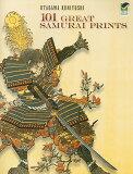 101 GREAT SAMURAI PRINTS[101 GREAT SAMURAI PRINTS [ UTAGAWA KUNIYOSHI ]]