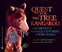 The Quest for the Tree Kangaroo: An Expedition to the Cloud Forest of New Guinea QUEST FOR THE TREE KANGAROO (Scientists in the Field (Paperback))