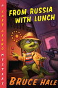 From Russia with Lunch FROM RUSSIA W/LUNCH (Chet Gecko Mysteries (Unnumbered)) [ Bruce Hale ]
