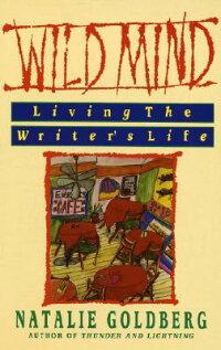 Wild_Mind��_Living_the_Writer��s