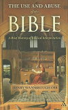 The Use and Abuse of the Bible: A Brief History of Biblical Interpretation [ Henry Wansbrough ]
