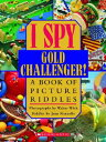 I Spy Gold Challenger: A Book of Picture Riddles I SPY GOLD CHALLENGER (I Spy (Scholastic Hardcover))