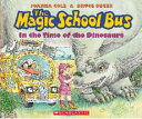 The in the Time of Dinosaurs (the Magic School Bus) MSB-IN THE TIME OF DINOSAURS ( (Magic School Bus (Paperback))
