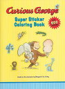 CURIOUS GEORGE SUPER STICKER COLORING BO [ H.A. REY ]