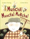 Muncha! Muncha! Muncha! MUNCHA MUNCHA MUNCHA (Anne Schwartz Books) [ G. Brian Karas ]