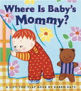 Where Is Baby's Mommy?: A Karen Katz Lift-The-Flap Book [ Karen Katz ]