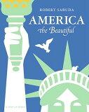 America the Beautiful: A Pop-Up Book[洋書] [ Robert Clarke Sabuda ]