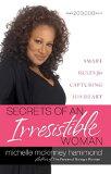 【ブックスなら】Secrets of an Irresistible Woman: Smart Rules for Capturing His Heart [ Michelle M
