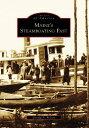 樂天商城 - Maine's Steamboating Past MAINES STEAMBOATING PAST (Images of America (Arcadia Publishing)) [ Donald A. Wilson ]