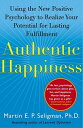 Authentic Happiness: Using the New Positive Psychology to Realize Your Potential for Lasting Fulfill [ Martin E. P. Seligman ]