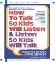 【送料無料】How to Talk So Kids Will Listen... and Listen So Kids Will Talk[洋書]