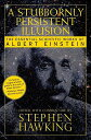 A Stubbornly Persistent Illusion: The Essential Scientific Works of Albert Einstein STUBBORNLY PERSISTENT ILLUSION [ Stephen Hawking ]