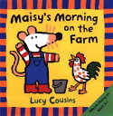 MAISY'S MORNING ON THE FARM(P) [ LUCY COUSINS ]