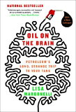 Oil on the Brain: Adventures from the Pump to the Pipeline [ Lisa Margonelli ]