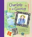 Charlotte in Giverny CHARLOTTE IN GIVERNY (Charlotte) [ Joan MacPhail Knight ]