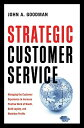Strategic Customer Service: Managing the Customer Experience to Increa...