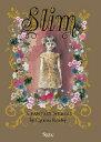 Slim: A Fantasy Memoir by Cynthia Rowley