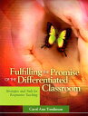 Fulfilling the Promise of the Differentiated Classroom: Strategies and Tools for Responsive ...