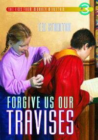 Forgive_Us_Our_Travises
