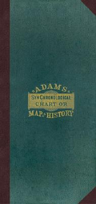 Adam''s Synchronological Chart or Map of History [With Key]