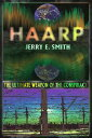 Haarp HAARP (Mind-Control Conspiracy) [ Jerry E. Smith ]