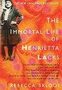 The Immortal Life of Henrietta Lacks [ Rebecca Skloot ]