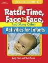 Rattle Time, Face to Face, and Many Other Activities for Infants: Birth to 6 Months[洋書]