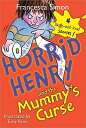 Horrid Henry and the Mummy's Curse HORRID HENRY & THE MUMMYS CURS (Horrid Henry (Quality)) [ Francesca Simon ]